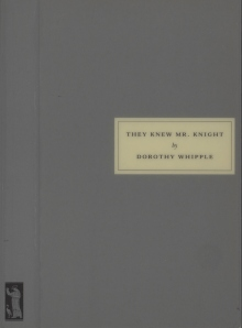 They Knew Mr. Knight, written by Dorothy Whipple in 1934, Persephone Book No. 19, 2000