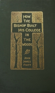 Front cover, How the Bishop Built His College in the Woods, by John James Piatt