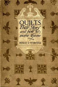 Quilts: Their Story and How to Make Them, by Marie Webster